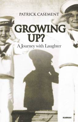 Growing Up?: A Journey with Laughter - The Karnac Library (Paperback)