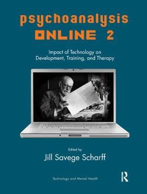 Psychoanalysis Online 2: Impact of Technology on Development, Training, and Therapy (Paperback)