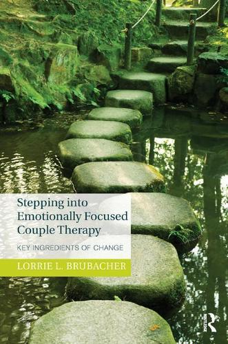 Stepping into Emotionally Focused Couple Therapy: Key Ingredients of Change (Paperback)
