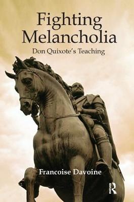 Fighting Melancholia: Don Quixote's Teaching (Paperback)
