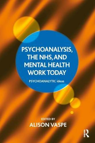 Psychoanalysis, the NHS, and Mental Health Work Today (Paperback)