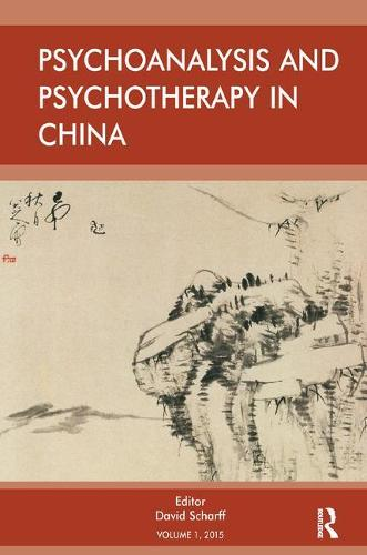 Psychoanalysis and Psychotherapy in China: Volume 1 (Paperback)