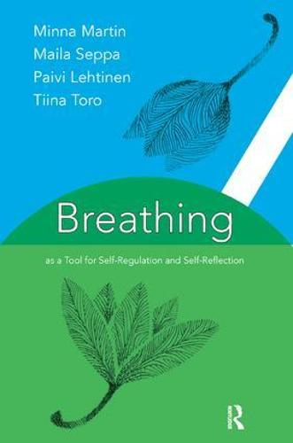 Breathing as a Tool for Self-Regulation and Self-Reflection (Paperback)