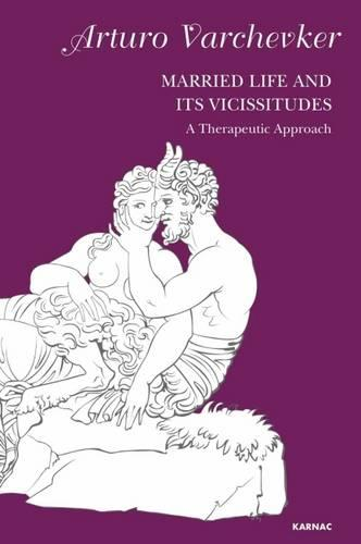Married Life and its Vicissitudes: A Therapeutic Approach (Paperback)