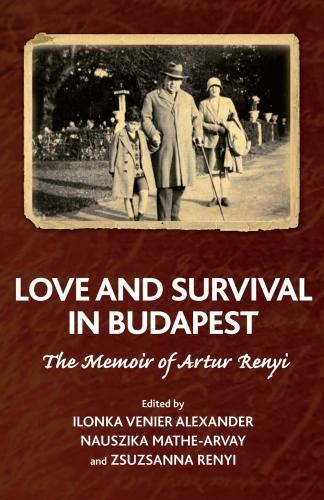 Love and Survival in Budapest: The Memoir of Artur Renyi - The Karnac Library (Paperback)