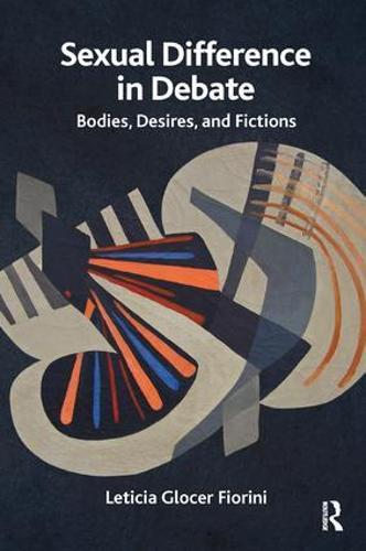 Sexual Difference in Debate: Bodies, Desires, and Fictions (Paperback)