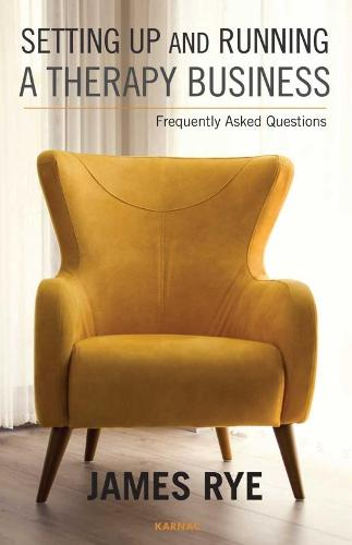 Setting Up and Running a Therapy Business: Frequently Asked Questions (Paperback)