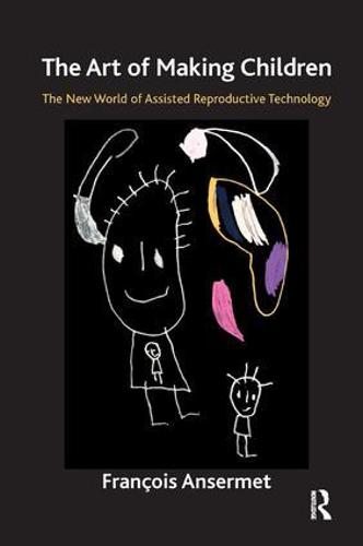 The Art of Making Children: The New World of Assisted Reproductive Technology (Paperback)