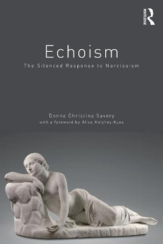 Echoism: The Silenced Response to Narcissism (Paperback)