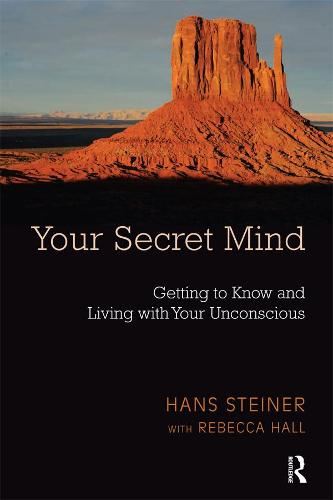 Your Secret Mind: Getting to Know and Living with Your Unconscious (Paperback)