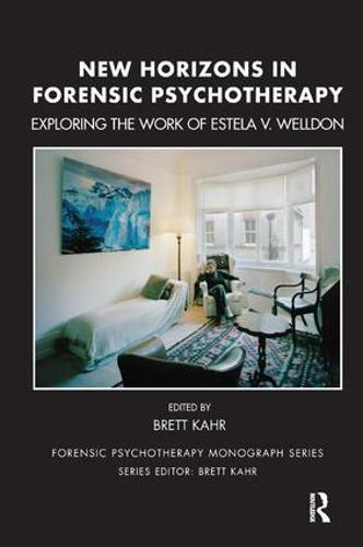 New Horizons in Forensic Psychotherapy: Exploring the Work of Estela V. Welldon - The Forensic Psychotherapy Monograph Series (Paperback)