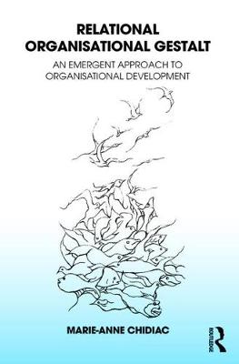 Relational Organisational Gestalt: An Emergent Approach to Organisational Development (Paperback)