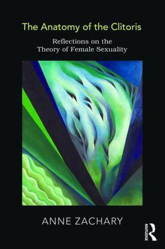 The Anatomy of the Clitoris: Reflections on the Theory of Female Sexuality (Paperback)