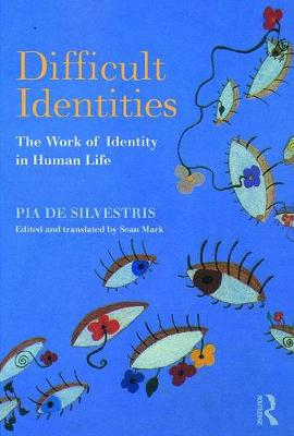 Difficult Identities: The Work of Identity in Human Life (Paperback)