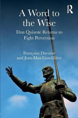 A Word to the Wise: Don Quixote Returns to Fight Perversion (Paperback)