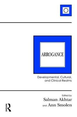 Arrogance: Developmental, Cultural, and Clinical Realms (Paperback)