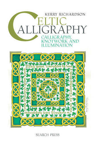 Celtic Calligraphy: Calligraphy, Knotwork and Illumination (Spiral bound)