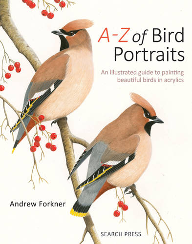A-Z of Bird Portraits: An Illustrated Guide to Painting Beautiful Birds in Acrylics (Hardback)