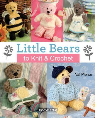 Little Bears to Knit & Crochet: New in Paperback (Paperback)