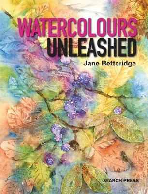 Watercolours Unleashed (Paperback)