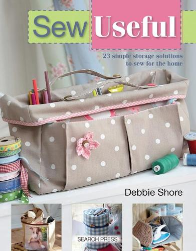 Sew Useful: 23 Simple Storage Solutions to Sew for the Home (Paperback)