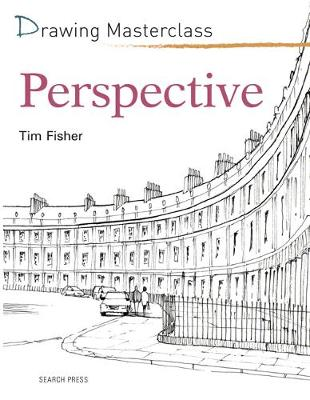 Drawing Masterclass: Perspective - Drawing Masterclass (Paperback)