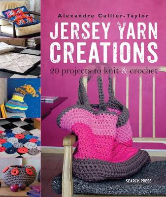 Jersey Yarn Creations: 20 Projects to Knit and Crochet (Paperback)