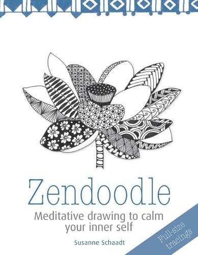 Zendoodle: Meditative Drawing to Calm Your Inner Self (Paperback)