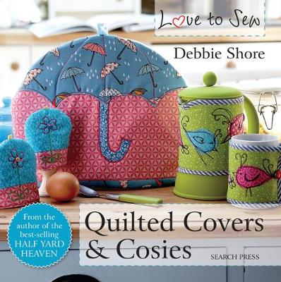 Love to Sew: Quilted Covers & Cosies - Love to Sew (Paperback)