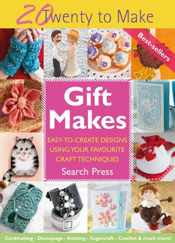 Twenty to Make: Gift Makes: Easy-To-Create Designs Using Your Favourite Craft Techniques - Twenty to Make (Paperback)