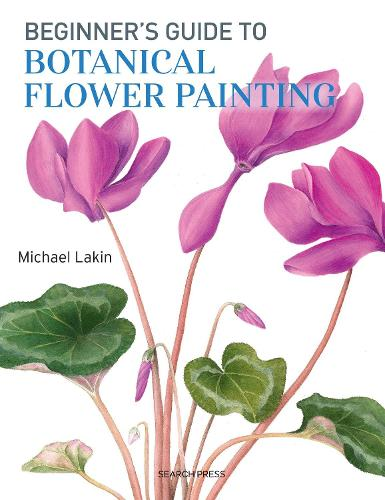 Beginner's Guide to Botanical Flower Painting (Paperback)