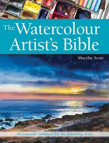 The Watercolour Artist's Bible: An Essential Reference for the Practising Artist - Artist's Bible (Paperback)