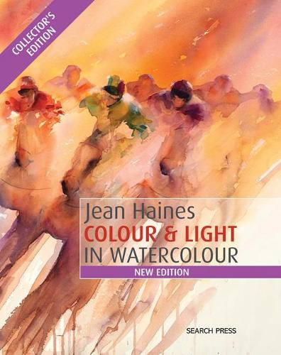 Jean Haines Colour & Light in Watercolour: New Collector's Edition (Hardback)
