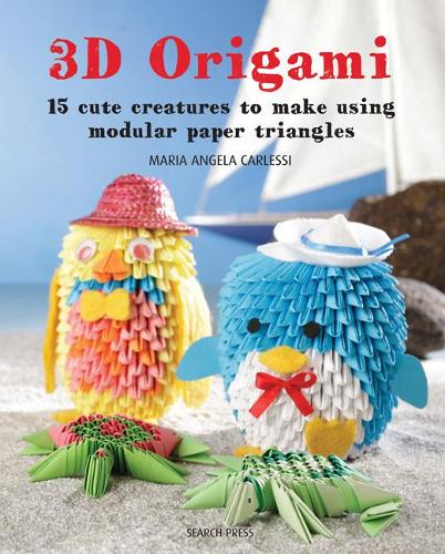 3D Origami: 15 Cute Creatures to Make Using Modular Paper Triangles (Paperback)