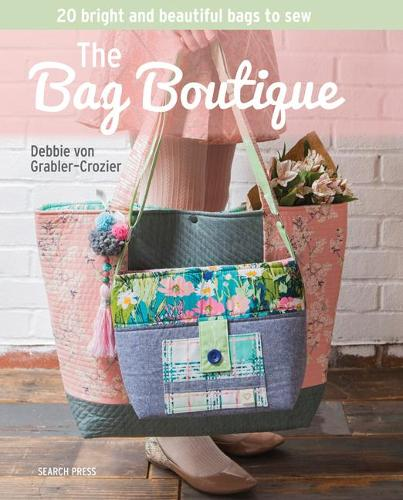 The Bag Boutique: 20 Bright and Beautiful Bags to Sew (Paperback)