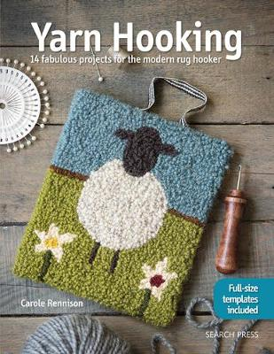Yarn Hooking: 14 Fabulous Projects for the Modern Rug Hooker (Paperback)