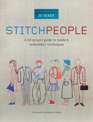 Stitch People: A 20-Project Guide to Modern Embroidery Techniques (Paperback)