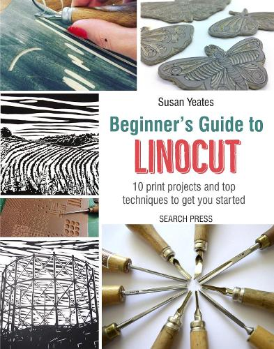 Beginner's Guide to Linocut: 10 Print Projects with Top Techniques to Get You Started (Paperback)
