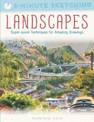 5-Minute Sketching: Landscapes: Super-Quick Techniques for Amazing Drawings - 5-Minute Sketching (Paperback)