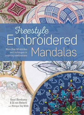 Freestyle Embroidered Mandalas: More Than 60 Stitches and Techniques in Inspiring Combinations (Paperback)