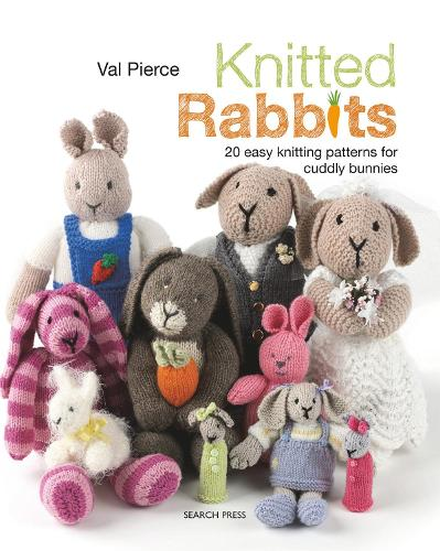 Knitted Rabbits: 20 Easy Knitting Patterns for Cuddly Bunnies (Paperback)