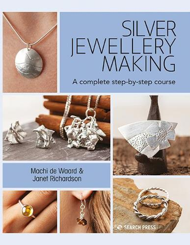 Silver Jewellery Making: A Complete Step-by-Step Course (Paperback)
