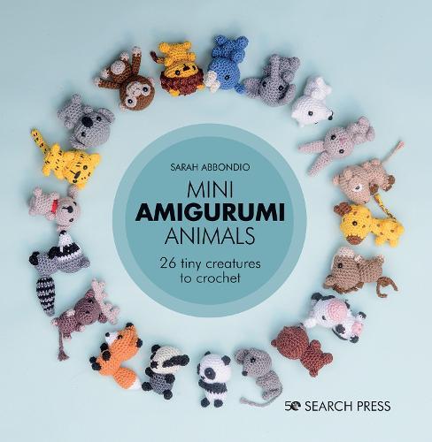 Mini Amigurumi Animals: 26 Tiny Creatures to Crochet (Hardback)