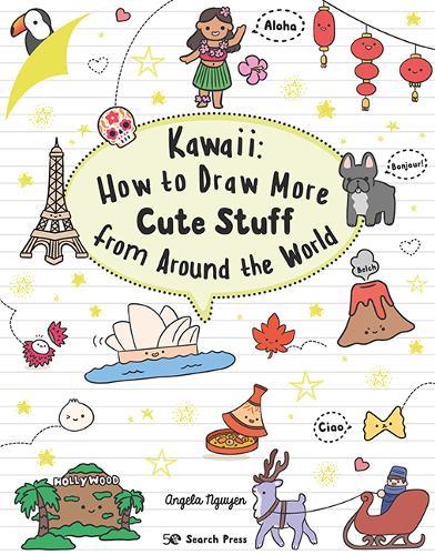 Kawaii: How to Draw More Cute Stuff from Around the World - Kawaii (Paperback)