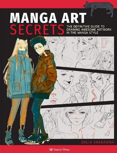 Manga Art Secrets: The Definitive Guide to Drawing Awesome Artwork in the Manga Style (Paperback)