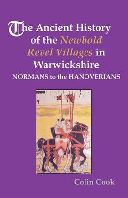 The Ancient History of the Newbold Revel Villages in Warwickshire - Normans to the Hanoverians (Paperback)