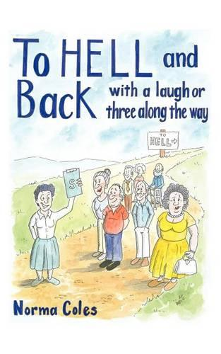 To Hell and Back - with a Laugh or Three Along the Way (Paperback)
