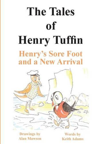 The Tales of Henry Tuffin - Henry's Sore Foot and a New Arrival (Paperback)