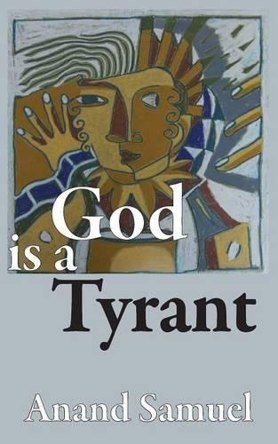 God is a Tyrant (Paperback)