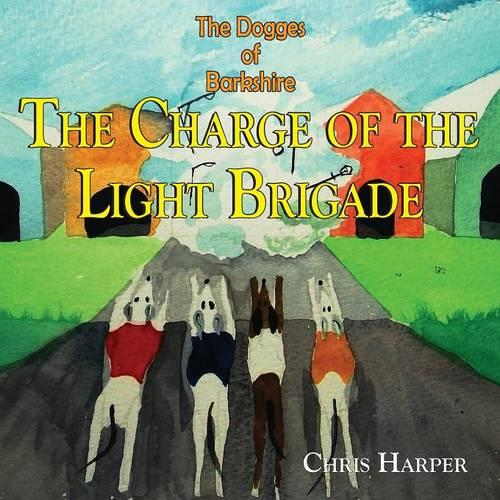 The Dogges of Barkshire - The Charge of the Light Brigade (Paperback)